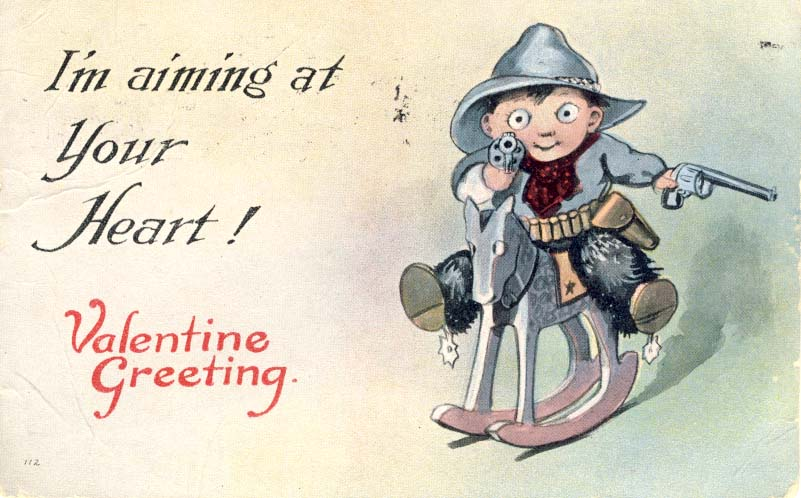 I'm aiming at your heart. Valentine. 1917