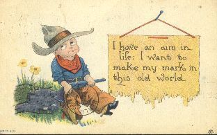 I have an aim in life, postcard, 1912.