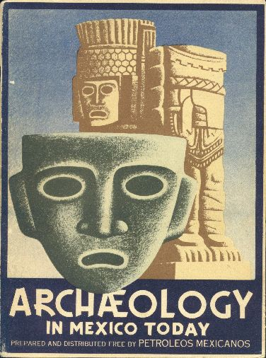 Archaeology in Mexico today.  Book cover, 1943.