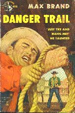 Danger Trail by Max Brand. Book cover, 1952.