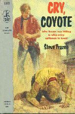 Cry, Coyote by Steve Frazee. Book cover, 1956.