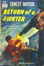 Return of a fighter  by Ernest Haycox. Book cover, 1952.
