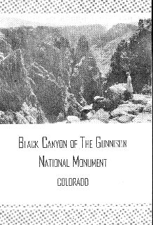 Black Canyon of the Gunnison National Monument, Colorado, brochure 1951.