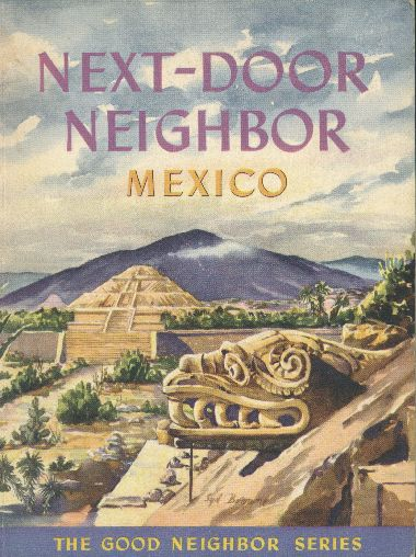 Next-door neighbor Mexico / by Sydney Greenbie. Book cover, 1942.