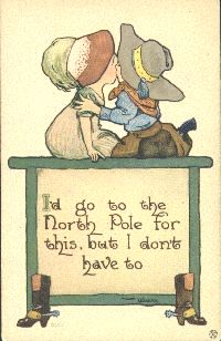 I'd go to the North Pole, postcard 1912