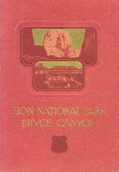 Zion National Park, Bryce Canyon, Cedar Breaks, brochure cover,  1925.